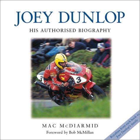 Joey Dunlop: His Authorised Biography por Mac McDiarmid