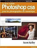 Le livre Adobe Photoshop CS5 pour les photographes du numérique de Scott Kelby ( 10 décembre 2010 ) - Pearson (10 décembre 2010) - 10/12/2010
