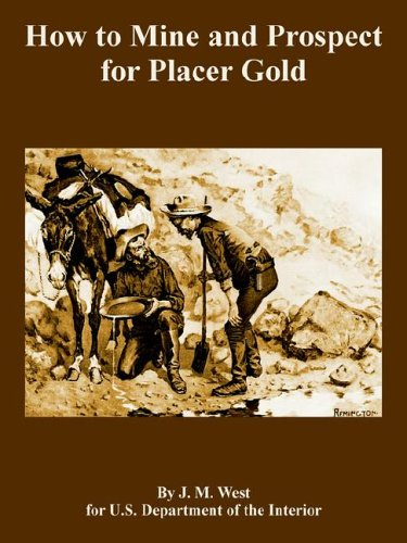 How to Mine and Prospect for Placer Gold por J. M. West