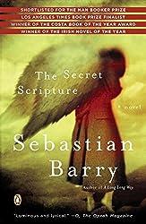 The Secret Scripture: A Novel by Barry, Sebastian (2009) Paperback