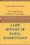 A Freethinking Cultural Nationalist: A Life History of Rahul Sankrityayan