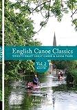 English Canoe Classics - Volume 2 South: Twenty-eight Great Canoe & Kayak Trips