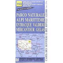 Carta n. 113 Parco naturale Alpi Marittime, Entracque, Valdieri, Mercantour, Gelas 1:25.000. Carte dei sentieri e dei rifugi. Serie monti