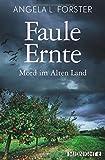 Faule Ernte: Mord im Alten Land (Ein-Petra-Taler-Krimi, Band 5)