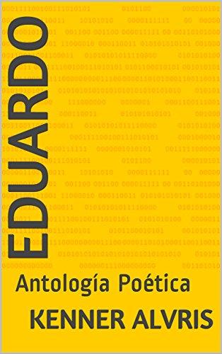 Eduardo: Antología Poética (Selección Kenner nº 1) (Spanish Edition)