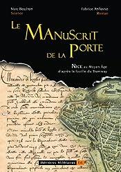 Le Manuscrit de la Porte, Nice au Moyen Age d'après la fouille du tramway