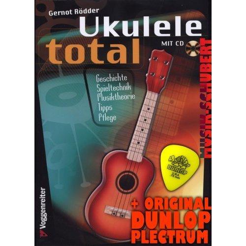 Ukulele total (+CD) inkl. Plektrum - die populäre, leicht verständliche Anleitung mit vielen praktischen Beispielen, Übungen und Liedern (Taschenbuch) von Gernot Rödder (Noten/Sheetmusic)