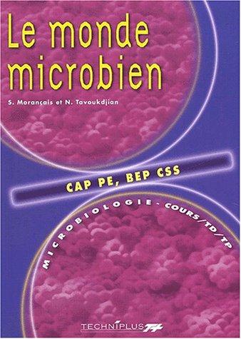 Le monde microbien CAP PE/BEP CSS. : Cours et TD