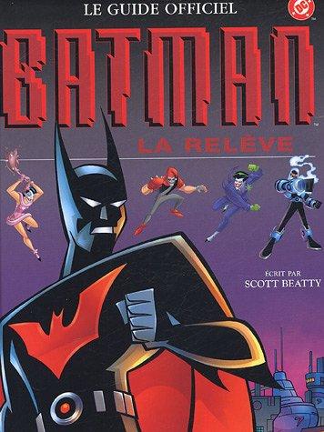 Batman : La relève : Le guide officiel