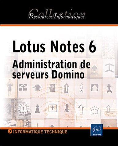 Lotus Notes 6. Administration de serveurs Domino