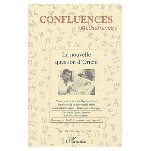 Confluences Méditerranée, N° 49 Printemps 2004 : La nouvelle question d'Orient