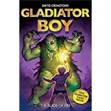 The Blade of Fire: Book 6 (Gladiator Boy)