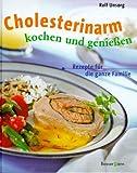 Cholesterinarm kochen und genießen