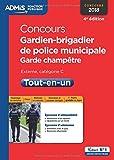 Concours Gardien-brigadier de police municipale et Garde-champêtre - Catégorie C - Tout-en-un - Concours 2018...