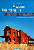 Moderne Amerikanische Einfamilienhäuser: Ausgezeichnete Architektur aus vier Jahrzehnten