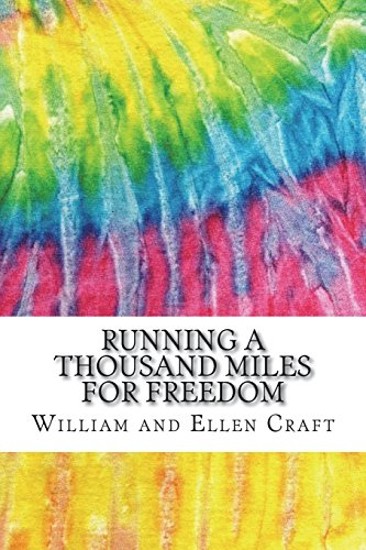 Running a Thousand Miles for Freedom: Includes MLA Style Citations for Scholarly Secondary Sources, Peer-Reviewed Journal Articles and Critical Academic Research Essays (Squid Ink Classics)