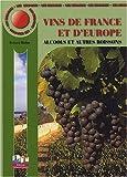 Les Mini-Maxi - Vins de France et d'Europe, Alcools et Autres Boissons, CAP, BEP, Baccalauréats professionnels et technologiques
