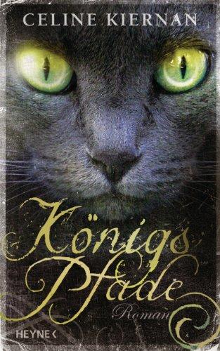 Königspfade: Roman (Die Moorehawke Trilogie 3) von [Kiernan, Celine]
