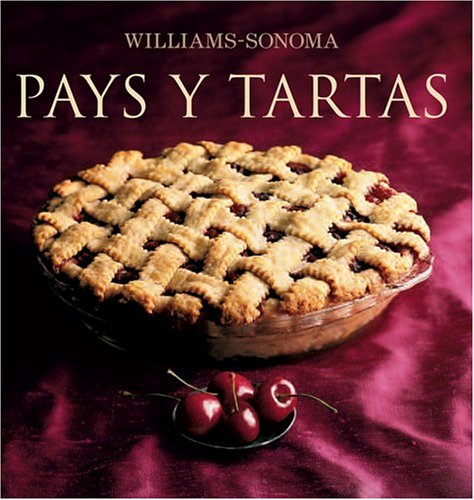 Descargar Libro Williams-Sonoma Pays Y Tartas/ Pies And Tarts (Coleccion Williams-Sonoma) de Unknown