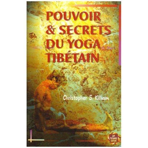 Pouvoir et secrets du yoga tibétain par Christopher S. Kilham