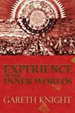 [Experience of the Inner Worlds] (By: Gareth Knight) [published: December, 2010]