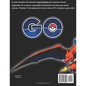 Pokemon Libro de Colorear para niños Volume 2: En este tamaño A4 del libro de colorear, hemos capturado 76 criaturas capturable de Pokemon Go para q