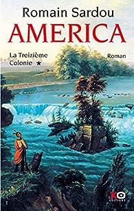 America, Tome 1 : La Treizième Colonie par Romain Sardou
