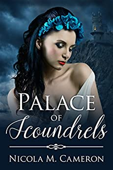 Palace of Scoundrels (Two Thrones Book 2) by [Cameron, Nicola M.]