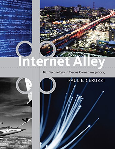 Internet Alley: High Technology in Tysons Corner, 1945-2005 (Lemelson Center Studies in Invention and Innovation series) (English Edition)