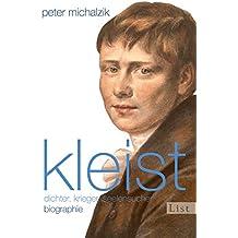 Kleist: Dichter, Krieger, Seelensucher - Biographie