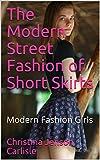 The Modern Street Fashion of Short Skirts: Modern Fashion Girls