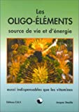 LES OLIGO-ELEMENTS  SOURCES DE VIE ET D'ENERGIE