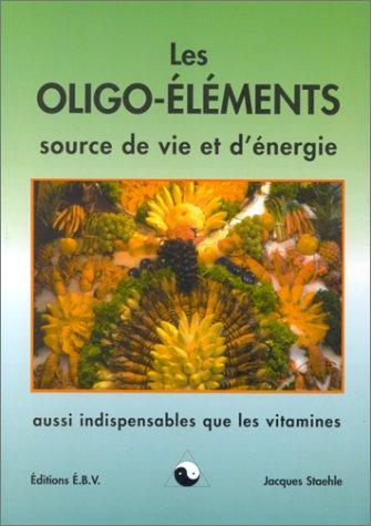 les-oligo-elements-sources-de-vie-et-denergie