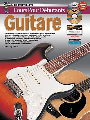 Cours Pour Débutants: Guitare (Livre/CD/DVD) par Gary Turner