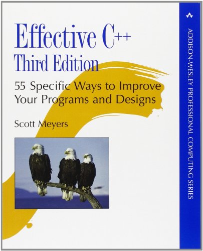 Preisvergleich Produktbild Effective C++: 55 Specific Ways to Improve Your Programs and Designs (Addison-Wesley Professional Computing)