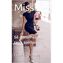 Miss: Sê a mulher dos teus sonhos (Portuguese Edition)