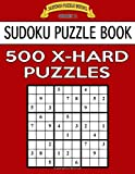 Sudoku Puzzle Book, 500 EXTRA HARD Puzzles: Single Difficulty Level For No Wasted Puzzles: Volume 16 (Sudoku Puzzle Books Series 2)