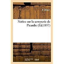 Notice sur la serrurerie de Picardie