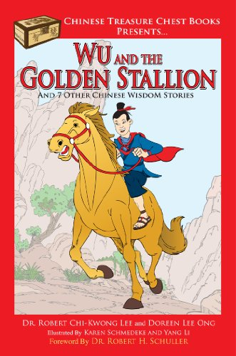Wu and the Golden Stallion: And 7 Other Chinese WisdoM Stories (Chinese Treasure Chest Series Book 1) (English