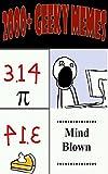 2000+ Geeky Memes