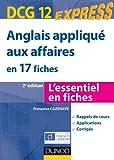 Anglais appliqué aux affaires - DCG 12 - 2e éd : en 17 fiches (DCG 12 - Anglais des affaires) (French Edition)