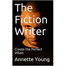 The Fiction Writer: Create the Perfect Villain