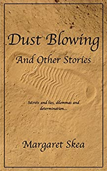 Dust Blowing and Other Stories by [Skea, Margaret]