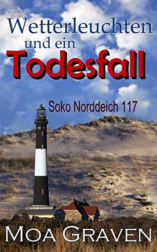 Buchseite und Rezensionen zu 'Wetterleuchten und ein Todesfall: Ostfrieslandkrimi (Soko Norddeich 117)' von Moa Graven