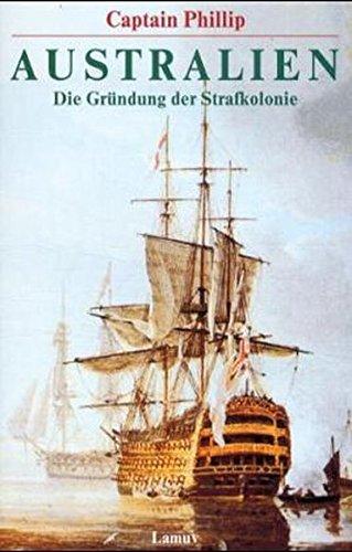 """Australien: Die Entdeckung und Besiedlung des """"fünften Kontinents"""": Die Gründung der Strafkolonie (Lamuv Taschenbücher)"""