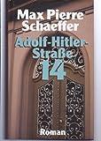 Adolf-Hitler-Straße 14 - Max Pierre Schaeffer