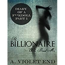 The Billionaire Who Boned Me, an erotic adventure (sex slave erotica) (Diary of a F**kdoll Book 1)