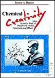 Chemical Creativity: Ideas from the Work of Woodward, Hückel, Meerwein, and Others: Ideas from the Work of Woodward, Huckel, Meerwein and Others (Wiley-Vch)