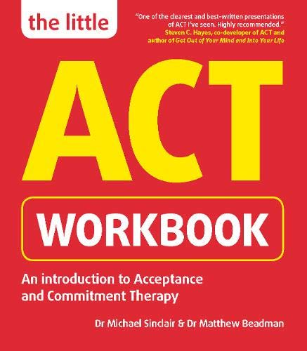 The Little ACT Workbook por Dr Michael Sinclair