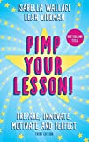 Pimp Your Lesson: Prepare Innovate Motivate And Perfect